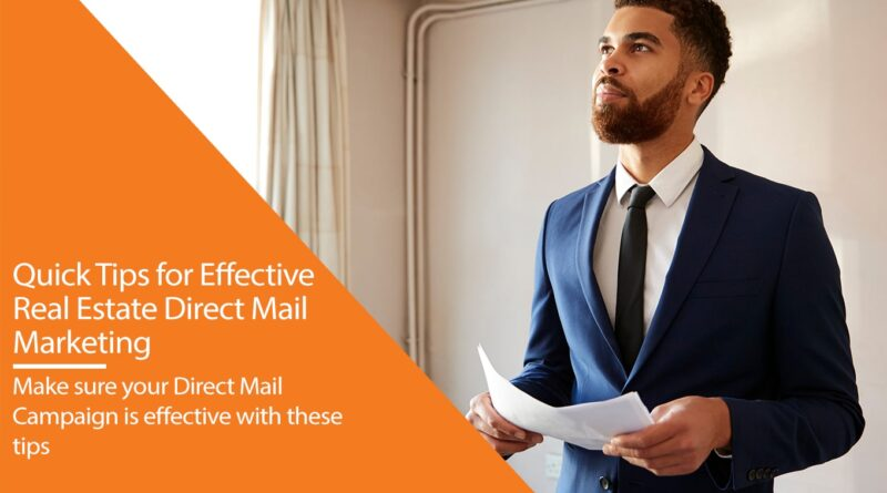 Quick Tips for Effective Real Estate Direct Mail Marketing